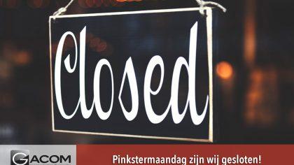 Gacom_Pinksteren gesloten